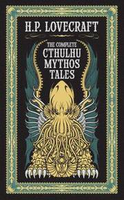 Complete Cthulhu Mythos Tales (Barnes &; Noble Collectible Classics: Omnibus Edition)