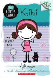 Kiki: My Stylish Life (A Branches Book: Lotus Lane #1)
