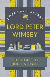 Lord Peter Wimsey: The Complete Short Stories