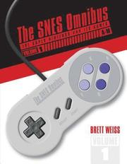 SNES Omnibus: The Super Nintendo and Its Games, Vol 1 (A-M)