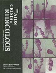 The AIDS Crisis Is Ridiculous and Other Writings, 1986--2003
