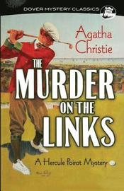 The Murder on the Links: A Hercule Poirot Mystery