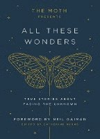 Moth Presents All These Wonders