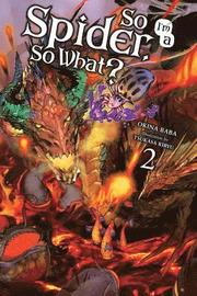 So I'm a Spider, So What?, Vol. 2 (light novel)