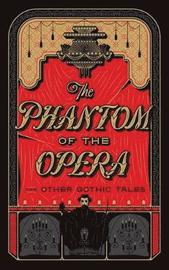 The Phantom of the Opera and Other Gothic Tales