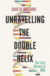 Unravelling the Double Helix