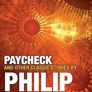 Dick Philip K.;Paycheck And Other Classic Stories By Philip K. Dick