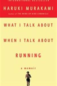 What i talk about when i talk about running - a memoir