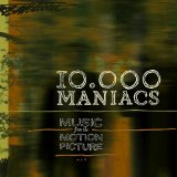 10 000 Maniacs;Music From The Motion Picture