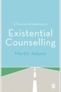 A Concise Introduction to Existential Counselling