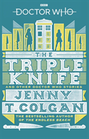 Colgan Jenny T;Doctor Who- The Triple Knife- Three Doctor Who Stories