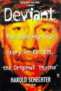 'Deviant: True Story of Ed Gein, The Original Psycho '