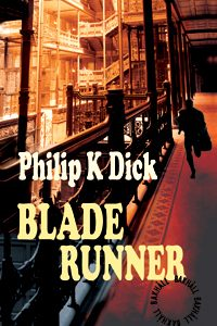Dick Philip K.;Blade Runner