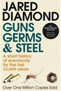 Guns, germs and steel : a short history of everybody for the last 13.000