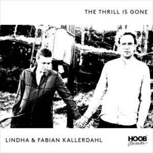 Kallerdahl Lindha & Fabian;Thrill Is Gone