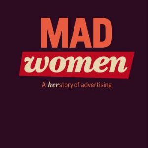 Knight Christina;Mad Women - Herstory Of Advertising