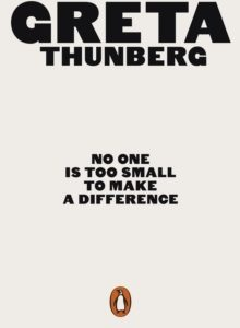 Thunberg Greta;No One Is Too Small To Make A Difference