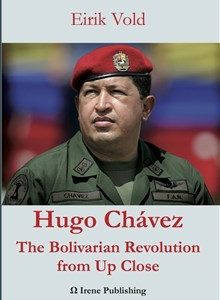 Vold Eirik;Hugo Chávez- The Bolivarian Revolution From Up Close