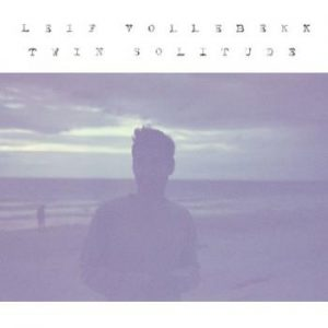 Vollebekk Leif;Twin Solitude