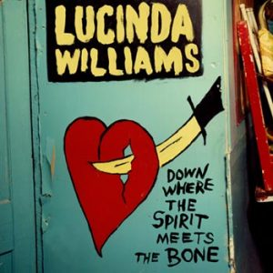 Williams Lucinda;Down where spirit meets... -14