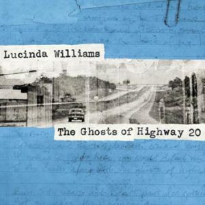 Williams Lucinda;Ghosts of highway 20 2016