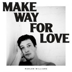 Williams Marlon;Make way for love (White)