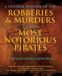 A General History of the Robberies & Murders of the Most Notorious Pirates