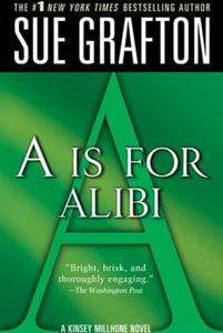 'A' Is for Alibi: A Kinsey Millhone Mystery
