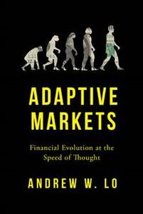 Adaptive Markets: Financial Evolution at the Speed of Thought