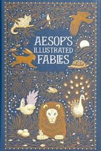 Aesop's Illustrated Fables (Barnes & Noble Collectible Classics: Omnibus Edition)