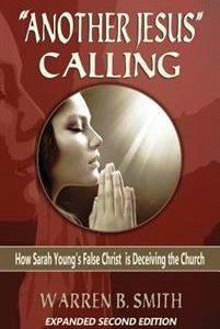 'Another Jesus' Calling - 2nd Edition: How Sarah Young's False Christ is Deceiving the Church