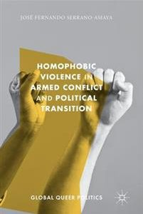 Homophobic Violence in Armed Conflict and Political Transition