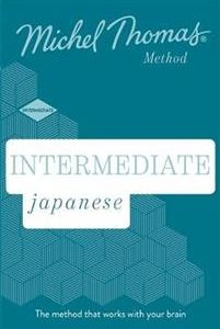 Intermediate Japanese New Edition (Learn Japanese with the Michel Thomas Method)