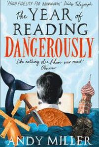 Year of Reading Dangerously - How Fifty Great Books Saved My Life