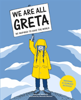 Giannella Valentina;We Are All Greta - Be Inspired To Save The World