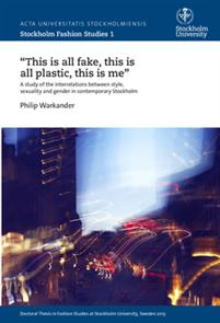 'This is all fake, this is all plastic, this is me' : A study of the interrelations between style, sexuality and gender in contemporary Stockholm