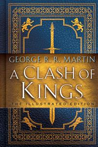 A Clash of Kings: The Illustrated Edition: A Song of Ice and Fire: Book Two