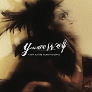 You Are Wolf: Hawk To The Hunting Gone