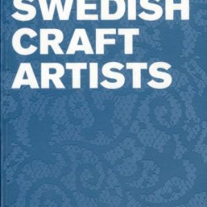 247 Swedish Crafts Artists - A Guide From South To North
