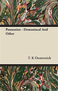 Possession - Demoniacal And Other