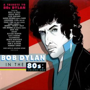 Bob Dylan In The 80's vol 1 / A Tribute