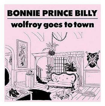 Bonnie Prince Billy: Wolfroy goes to town 2011