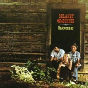 Delaney And Bonnie: Home [import]