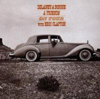 Delaney And Bonnie: On tour with Clapton 1970