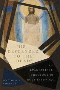 'He Descended to the Dead'