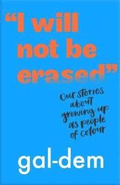 'I Will Not Be Erased': Our stories about growing up as people of colour