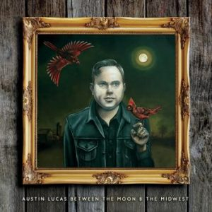 Lucas Austin: Between The Moon And The Midwest