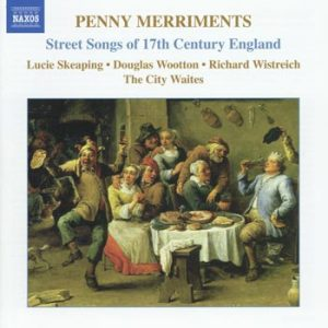 Penny Merriments / Street songs of 17th century