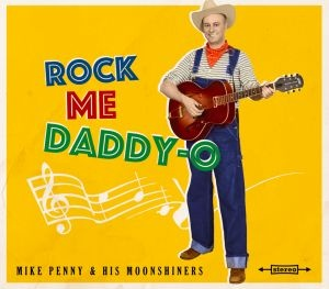 Penny Mike & His Moonshiners: Rock Me Daddy-o