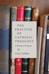 The Practice of Catholic Theology